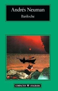 Título: Bariloche - Autor: Andrés Neuman -  Anagrama