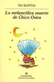Título: La melancólica muerte de Chico Ostra - Autor: Tim Burton - Anagrama 1999