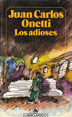 Título: Los Adioses Autor: Juan Carlos Onetti - Libro Amigo