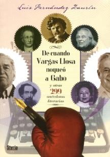 Título: De cuando Vargas Llosa noqueó a Gabo y otras 299 anécdotas - Autor: Luis Fernández Zaurín - Styria