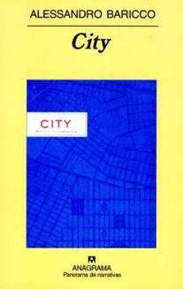Título: City- Autor: Alessandro Baricco - Anagrama