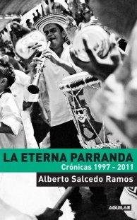 Título: La eterna parranda - Autor: Alberto Salcedo - Aguilar
