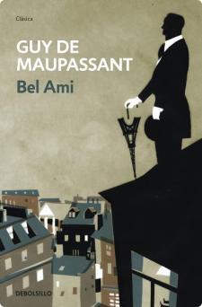 Título: Bel Ami- Autor: Guy de Maupassant - DEBOLSILLO