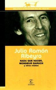 Título: Nada qué hacer Monsieur Baruch - Autor: Julio Ramón Ribeyro - ESPASA