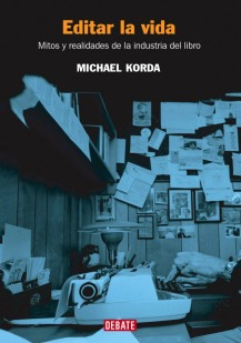 Título: Editar la vida- Autor: Michael Korda – Debate