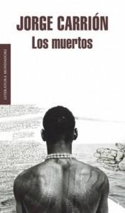 Título: Los muertos- Autor: Jorge Carrión - Mondadori