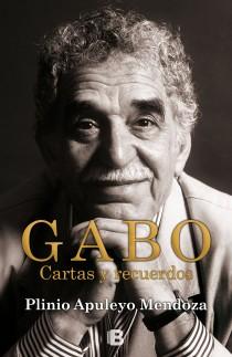 Título: Gabo, cartas y recuerdos Autor: Plinio Apuleyo Mendoza - Ediciones B