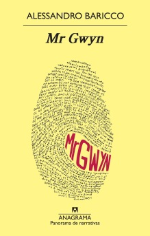 Título: Mr. Gwyn- Autor_ Alessandro Baricco – Anagrama