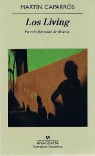 Título: Los living - Autor: Martín Caparrós – Anagrama