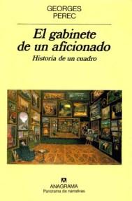 Título: El gabinete de un aficionado - Autor: George Perec – Anagrama