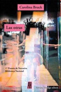 Título: Las otras - Autor: Carolina Bruck – Adriana Hidalgo editora
