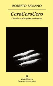 Título: CeroCeroCero - Autor: Roberto Saviano – Anagrama