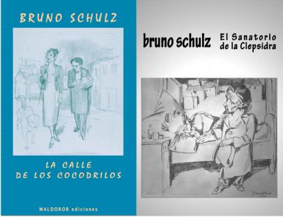 Título: La calle de los cocodrilos y El sanatorio de la clepsidra – Autor: Bruno Schulz– MALDOROR ediciones