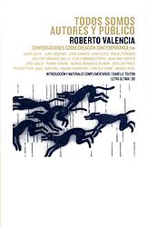 Título: Todos somos autores y público - Autor: Roberto Valencia – LETRA ÚLTIMA