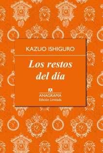 Los restos del dia - Kasuo Ishiguro - Anagrama