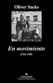 Título: En movimiento - Autor: Oliver Sacks – Anagrama