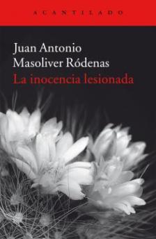 Título: La inocencia lesionada- Autor: Juan Antonio Masoliver – Acantilado