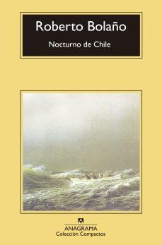 Título: Nocturno de Chile - Autor: Roberto Bolaño - Anagrama