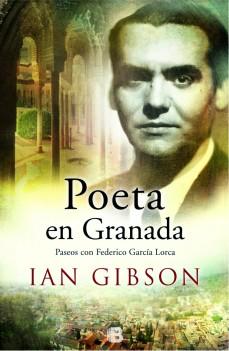 Título: Poeta en Granada - Autor: Ian Gibson – Ediciones B