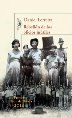 Título: Rebelión de los oficios inútiles - Autor: Daniel Ferreira – Alfaguara