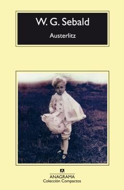 Título: Austerlitz - Autor: W.G. Sebald – Anagrama
