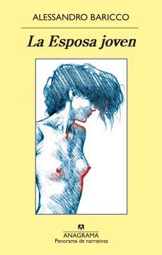 Título: La Esposa joven - Autor: Alessandro Baricco – Anagrama