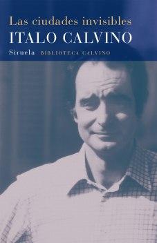 Título: Las ciudades invisibles- Autor: Italo Calvino – Siruela