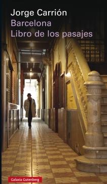 Título: Barcelona. Libro de los pasajes- Autor: Jorge Carrión – Galaxia Gutenberg