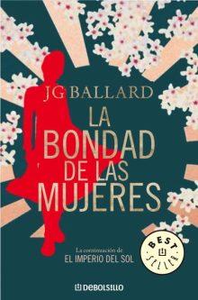 Título: La bondad de las mujeres- Autor: J.G. Ballard – Penguin Random House
