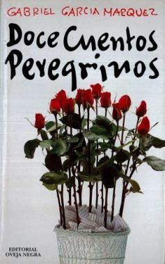Título: Doce cuentos peregrinos - Autor: Gabriel García Márquez – Oveja Negra