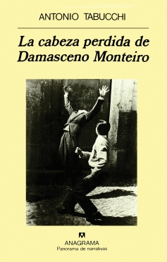 La cabeza perdida de Damasceno Monteiro -  Antonio Tabucchi