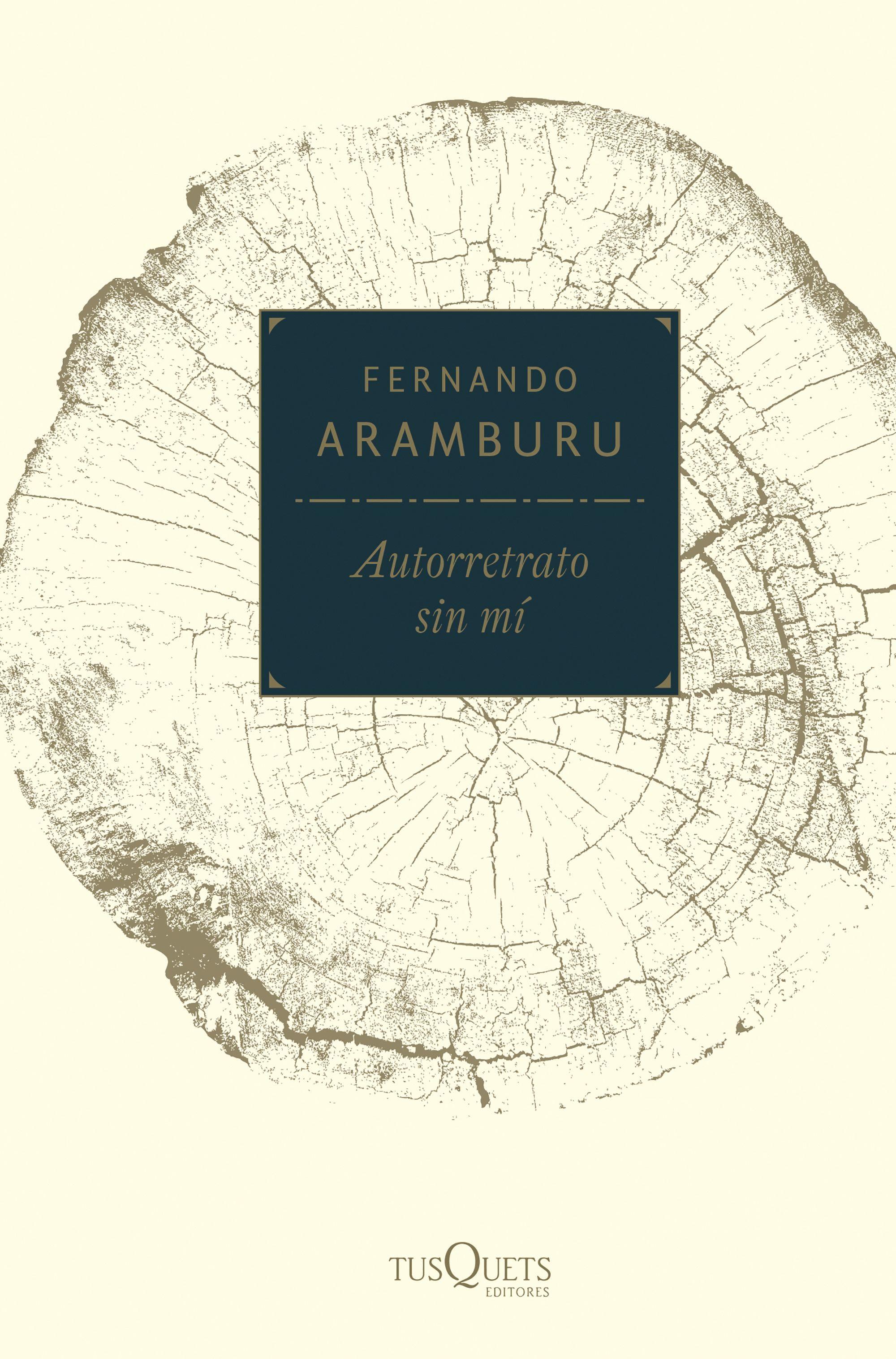 Autorretrato sin mí - Fernando Aramburu – Tusquets