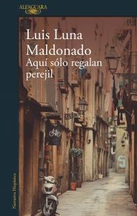 Aquí solo regalan perejil - Luis Luna Maldonado